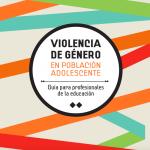 Guia violencia de género en población adolescente