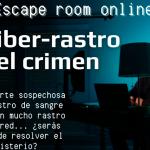 Escape Room-El ciber-rastro del crimen