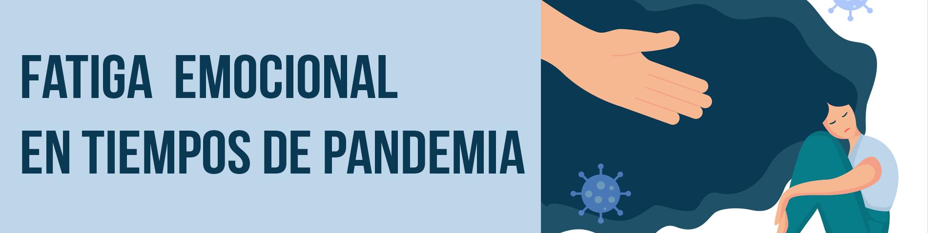 Fatiga emocional en tiempos de pandemia